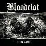 Bloodclot, Up in Arms