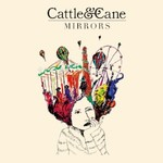 Cattle & Cane, Mirrors