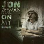 Jon Zeeman, Down On My Luck