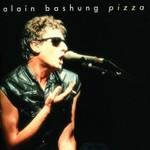 Alain Bashung, Pizza