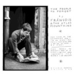 Francois & The Atlas Mountains, The People to Forget