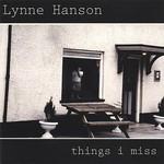 Lynne Hanson, Things I Miss