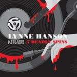Lynne Hanson & The Good Intentions, 7 Deadly Spins