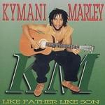 Ky-Mani Marley, Like Father Like Son
