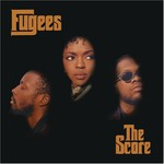 Fugees, The Score