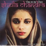 Sheila Chandra, Out On My Own