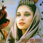 Sheila Chandra, Roots and Wings