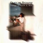 Duncan Browne, Songs of Love & War