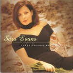 Sara Evans, Three Chords and the Truth
