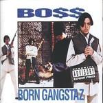 Boss, Born Gangstaz
