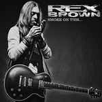 Rex Brown, Smoke On This...
