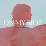 Kim Walker-Smith, On My Side