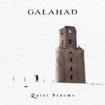 Galahad, Quiet Storms