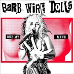 Barb Wire Dolls, Rub My Mind