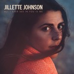 Jillette Johnson, All I Ever See In You Is Me