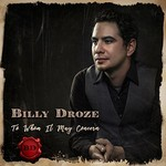Billy Droze, To Whom It May Concern