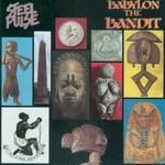 Steel Pulse, Babylon The Bandit