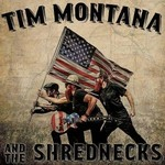 Tim Montana and The Shrednecks, Tim Montana and The Shrednecks