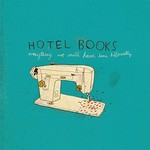 Hotel Books, Everything We Could Have Done Differently