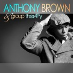 Anthony Brown & group therAPy, Anthony Brown & group therAPy
