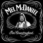 Mel McDaniel, I'm Countryfied