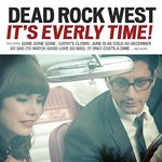Dead Rock West, It's Everly Time!
