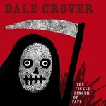 Dale Crover, The Fickle Finger of Fate