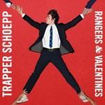 Trapper Schoepp, Rangers & Valentines
