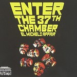 El Michels Affair, Enter The 37th Chamber