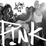 P!nk, What About Us