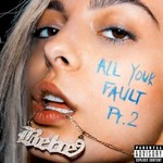 Bebe Rexha, All Your Fault: Pt. 2