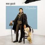 Max Gazze, Maximilian