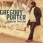 Gregory Porter, Live In Berlin