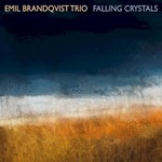 Emil Brandqvist Trio, Falling Crystals