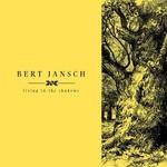 Bert Jansch, Living in the Shadows