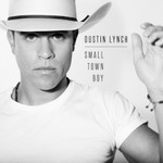 Dustin Lynch, Small Town Boy