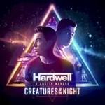 Hardwell & Austin Mahone, Creatures Of The Night