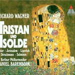 Daniel Barenboim & Berliner Philharmoniker, Richard Wagner: Tristan und Isolde