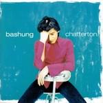 Alain Bashung, Chatterton