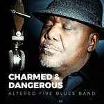 Altered Five Blues Band, Charmed & Dangerous mp3