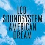LCD Soundsystem, American Dream mp3
