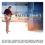 Walter Trout, We're All In This Together mp3