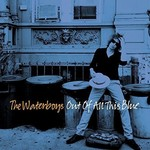 The Waterboys, Out of All This Blue
