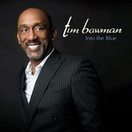 Tim Bowman, Into The Blue