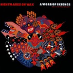 Nightmares on Wax, A Word of Science: The 1st & Final Chapter