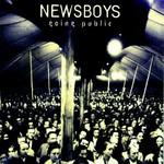 Newsboys, Going Public