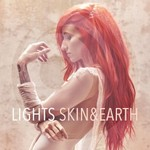 LIGHTS, Skin&Earth