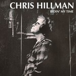 Chris Hillman, Bidin' My Time mp3