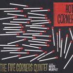The Five Corners Quintet, Hot Corner