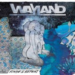 Wayland, Rinse & Repeat